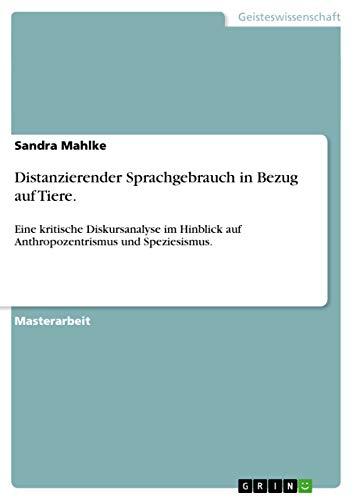 Distanzierender Sprachgebrauch in Bezug auf Tiere.: Sandra Mahlke