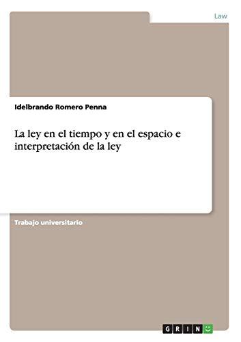 9783656556169: La ley en el tiempo y en el espacio e interpretación de la ley