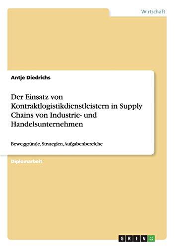 Kontraktlogistikdienstleister in Supply Chains von Industrie- und Handelsunternehmen: Antje ...