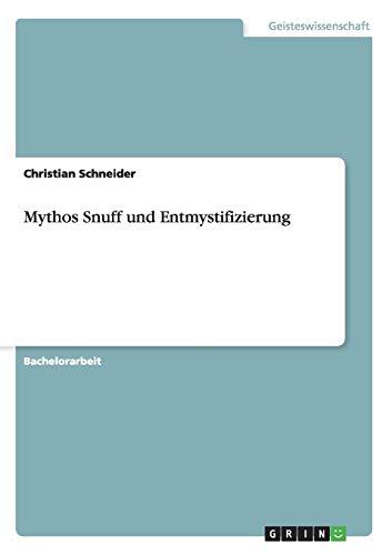 9783656558699: Mythos Snuff und Entmystifizierung (German Edition)