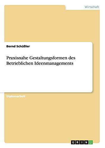 9783656561026: Praxisnahe Gestaltungsformen des Betrieblichen Ideenmanagements