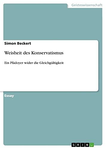 9783656564393: Weisheit des Konservatismus (German Edition)