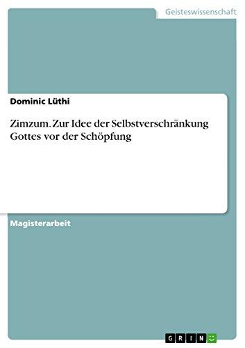 Zimzum. Zur Idee der Selbstverschränkung Gottes vor der Schöpfung: Dominic Lüthi