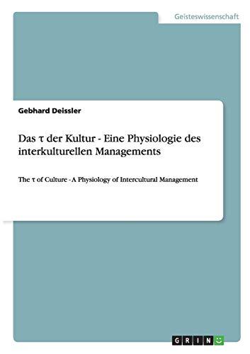 Das Der Kultur - Eine Physiologie Des Interkulturellen Managements: Gebhard Deissler