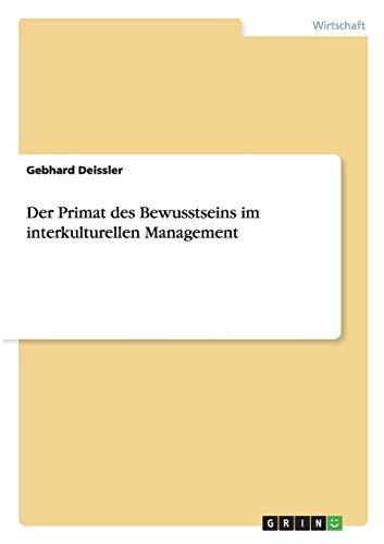 Der Primat Des Bewusstseins Im Interkulturellen Management: Gebhard Deissler