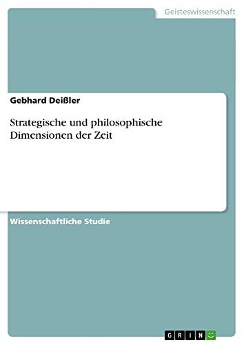 Strategische Und Philosophische Dimensionen Der Zeit