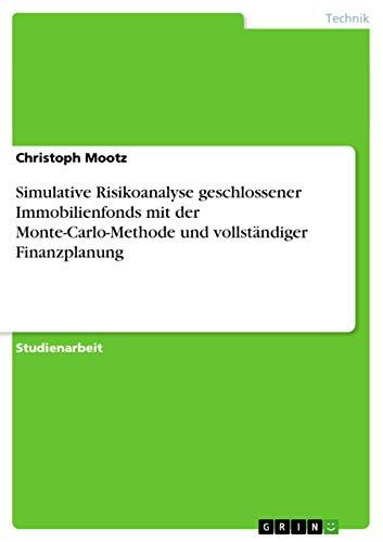 Simulative Risikoanalyse Geschlossener Immobilienfonds Mit Der Monte-Carlo-Methode Und ...
