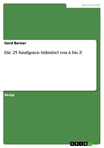 Die 25 Haufigsten Stilmittel Von a Bis Z German Edition: Gerd Berner