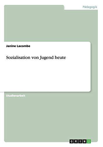 Sozialisation Von Jugend Heute: Janine Lacombe