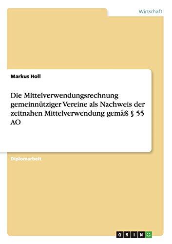 9783656570004: Die Mittelverwendungsrechnung gemeinnütziger Vereine als Nachweis der zeitnahen Mittelverwendung gemäß § 55 AO (German Edition)