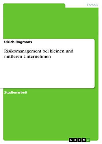 9783656570288: Risikomanagement bei kleinen und mittleren Unternehmen (German Edition)