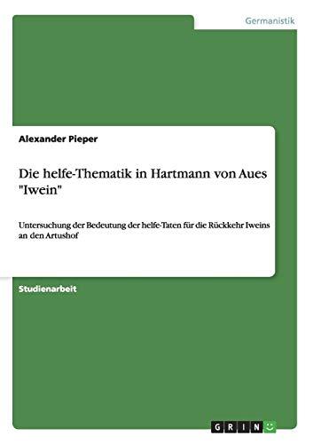 """Die helfe-Thematik in Hartmann von Aues """"Iwein"""": Alexander Pieper"""