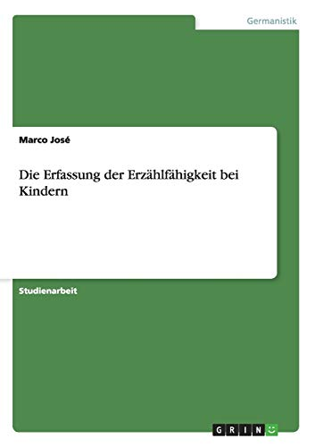 9783656571506: Die Erfassung der Erzählfähigkeit bei Kindern (German Edition)