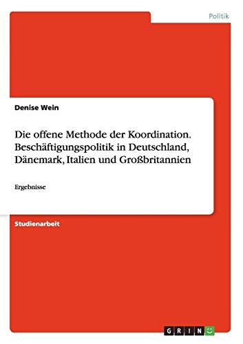 Die Offene Methode Der Koordination. Beschaftigungspolitik in: Denise Wein