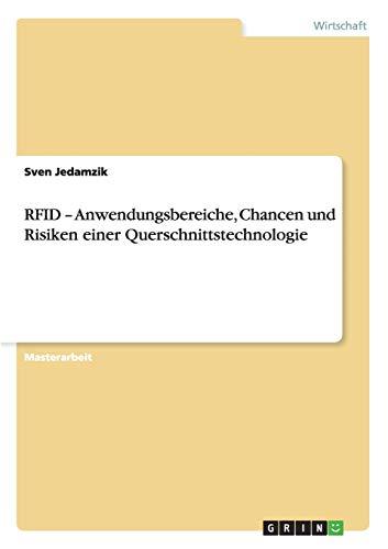 RFID - Anwendungsbereiche, Chancen und Risiken einer Querschnittstechnologie: Sven Jedamzik