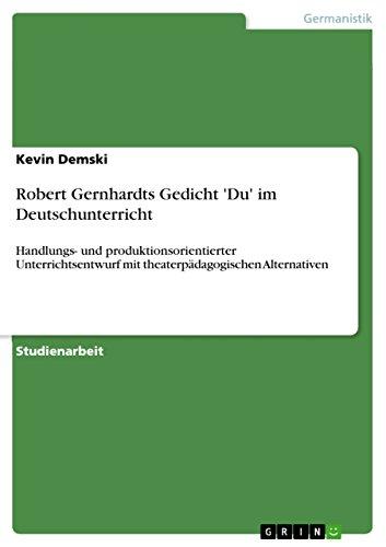 Robert Gernhardts Gedicht Du Im Deutschunterricht: Kevin Demski