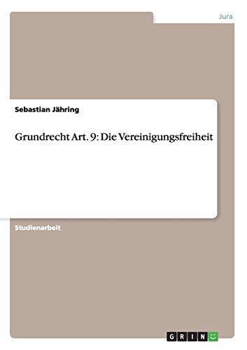 9783656576136: Grundrecht Art. 9: Die Vereinigungsfreiheit