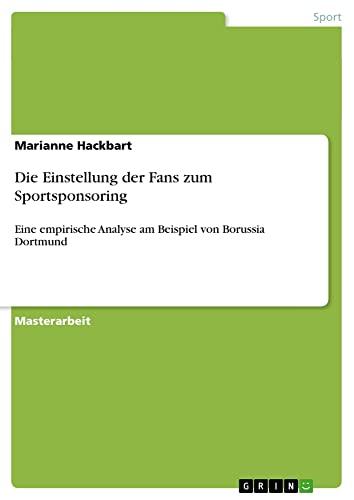 9783656576587: Die Einstellung der Fans zum Sportsponsoring: Eine empirische Analyse am Beispiel von Borussia Dortmund