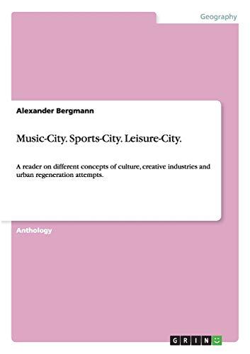 Music-City. Sports-City. Leisure-City.: Alexander Bergmann