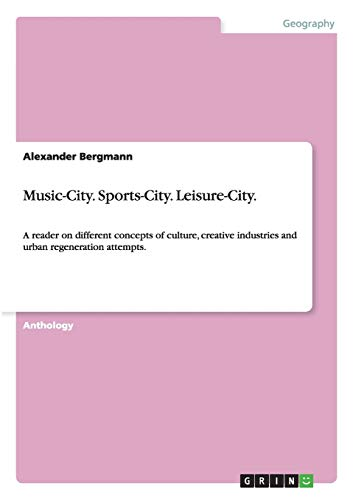 Music-City. Sports-City. Leisure-City.: Alexander Bergmann