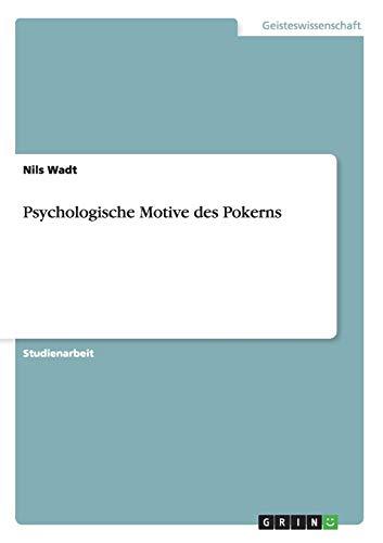Psychologische Motive Des Pokerns: Nils Wadt