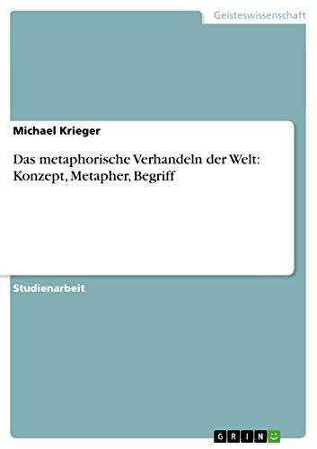 9783656579113: Das metaphorische Verhandeln der Welt: Konzept, Metapher, Begriff (German Edition)