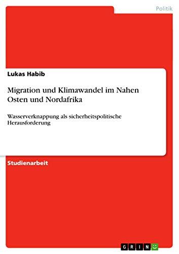 9783656581017: Migration und Klimawandel im Nahen Osten und Nordafrika