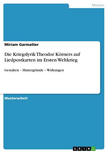 Die Kriegslyrik Theodor Korners Auf Liedpostkarten Im: Miriam Garmatter