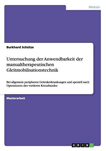 Untersuchung Der Anwendbarkeit Der Manualtherapeutischen Gleitmobilisationstechnik: Burkhard ...
