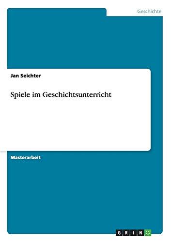 Spiele im Geschichtsunterricht: Jan Seichter