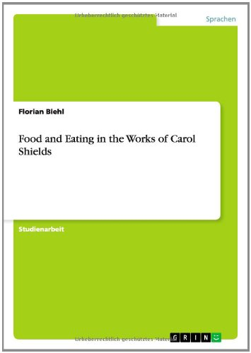 Food and Eating in the Works of Carol Shields: Florian Biehl