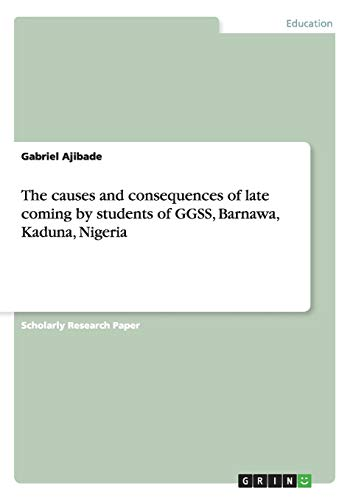 The Causes and Consequences of Late Coming: Gabriel Ajibade