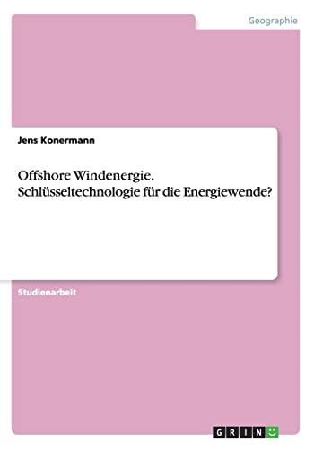 9783656592112: Offshore Windenergie. Schl�sseltechnologie f�r die Energiewende?