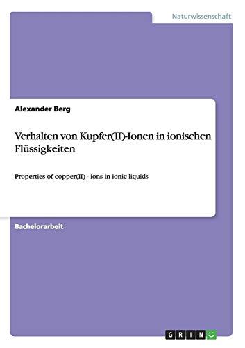 9783656592266: Verhalten von Kupfer(II)-Ionen in ionischen Flüssigkeiten: Properties of copper(II) - ions in ionic liquids