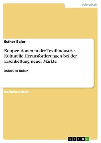 9783656593379: Kooperationen in der Textilindustrie. Kulturelle Herausforderungen bei der Erschlie�ung neuer M�rkte: Inditex in Indien