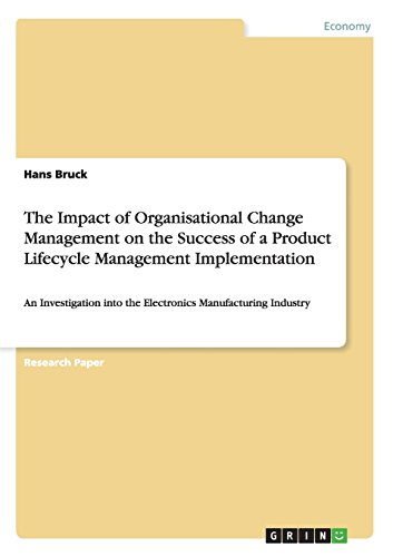 The Impact of Organisational Change Management on theSuccess of a Product Lifecycle Management ...