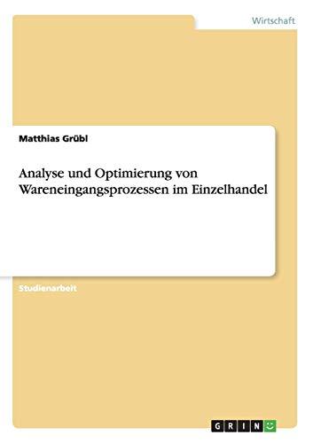 9783656598541: Analyse und Optimierung von Wareneingangsprozessen im Einzelhandel (German Edition)
