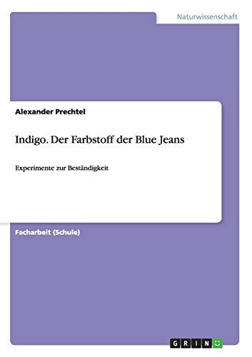 9783656598763: Indigo. Der Farbstoff Der Blue Jeans