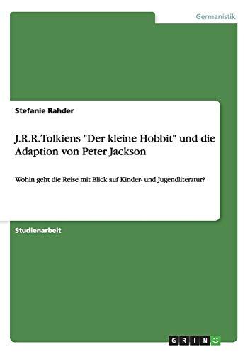 """J.R.R. Tolkiens """"Der kleine Hobbit"""" und die: Rahder, Stefanie"""