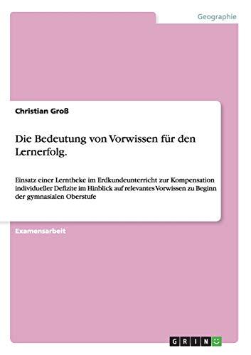 9783656614043: Die Bedeutung Von Vorwissen Fur Den Lernerfolg.
