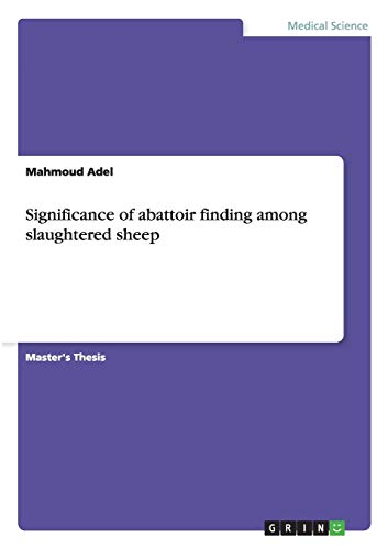 9783656617259: Significance of abattoir finding among slaughtered sheep