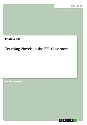9783656618607: Teaching Novels in the Efl-Classroom