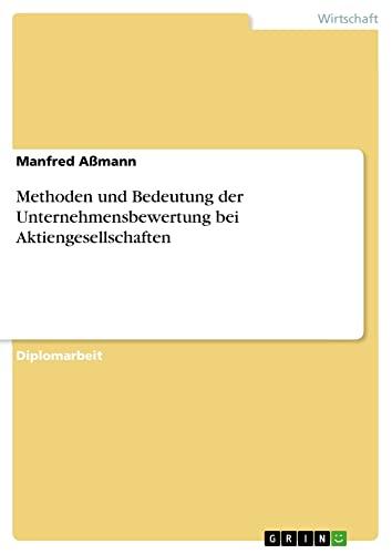 Methoden Und Bedeutung Der Unternehmensbewertung Bei Aktiengesellschaften: Manfred Amann