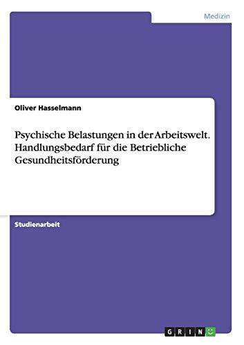 9783656622352: Psychische Belastungen in Der Arbeitswelt. Handlungsbedarf Fur Die Betriebliche Gesundheitsforderung (German Edition)