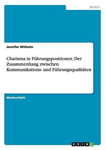 9783656623038: Charisma in Fuhrungspositionen. Der Zusammenhang Zwischen Kommunikations- Und Fuhrungsqualitaten