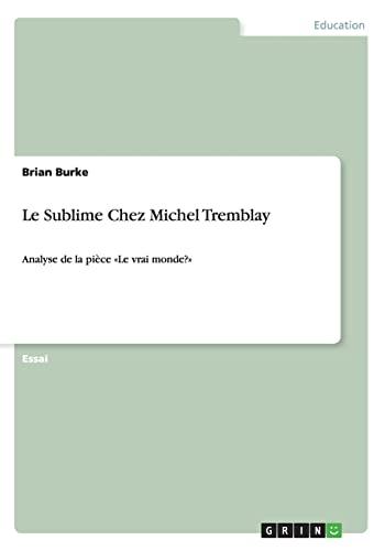 9783656623892: Le Sublime Chez Michel Tremblay (French Edition)
