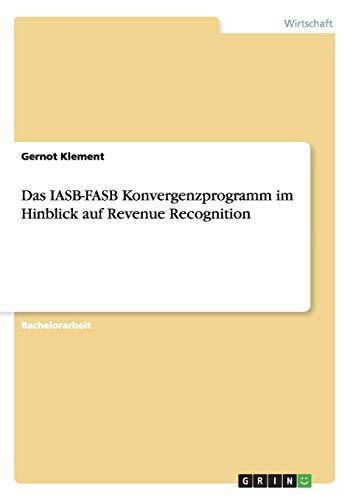 Das IASB-FASB Konvergenzprogramm im Hinblick auf Revenue: Klement, Gernot