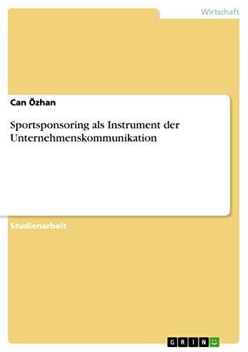 9783656627272: Sportsponsoring ALS Instrument Der Unternehmenskommunikation