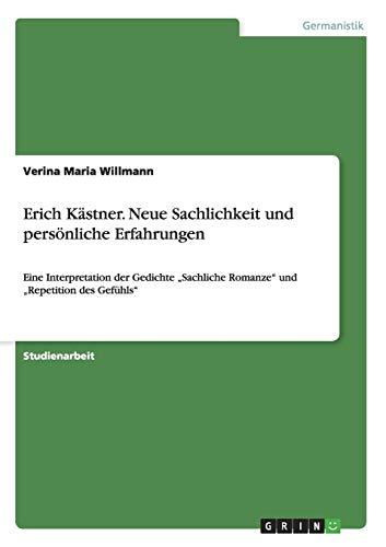 9783656629900: Erich Kästner. Neue Sachlichkeit und persönliche Erfahrungen