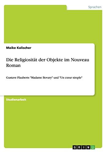 9783656633051: Die Religiositat Der Objekte Im Nouveau Roman